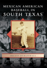 Mexican American Baseball in South Texas Cover Image