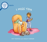 I Miss You: A First Look at Death (First Look At...Series) Cover Image