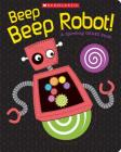 Beep Beep Robot! A Spinning Gears Book Cover Image
