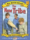 The New Tribe (We Both Read: Level 1-2 (Quality)): Formerly Titled: Stop Teasing Taylor Cover Image