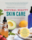 Natural Beauty Skin Care: 110 Organic Formulas for a Radiant You! Cover Image
