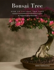 Bonsai Tree: How to Culture and Care Cover Image