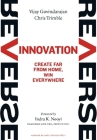 Reverse Innovation: Create Far from Home, Win Everywhere Cover Image