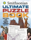 Smithsonian Ultimate Puzzle Book: Trivia-based word searches, jumbles, crosswords and more! (Ultimate Puzzle Books) Cover Image