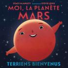 Moi, La Planète Mars: Terriens Bienvenus Cover Image