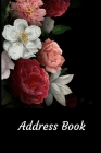 Address Book: With Alphabetical Tabs, For Contacts, Addresses, Phone, Email, Birthdays and Anniversaries (Roses) Cover Image