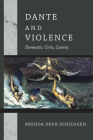 Dante and Violence: Domestic, Civic, Cosmic Cover Image