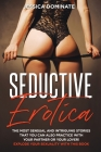 Seductive Erotica: The most sensual and intriguing stories that you can also practice with your partner or your lover! Explode your sexua Cover Image