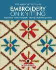 Embroidery on Knitting: Inspirational Modern Designs For Stitching Onto Knitted Garments Cover Image