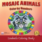 Mosaic Animals Color By Number: Mosaic Animals Color By Number: Coloring with numeric worksheets, Color by number for Adults and Children with colored Cover Image