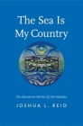 The Sea Is My Country: The Maritime World of the Makahs (The Henry Roe Cloud Series on American Indians and Modernity) Cover Image