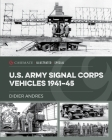 U.S. Army Signal Corps Vehicles 1939-45 Cover Image