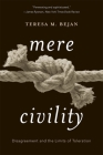Mere Civility: Disagreement and the Limits of Toleration Cover Image