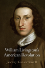 William Livingston's American Revolution (Haney Foundation) Cover Image