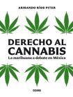 Derecho al cannabis: La marihuana a debate en México Cover Image