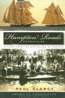 Hampton Roads Chronicles: History from the Brithplace of America (American Chronicles (History Press)) Cover Image