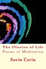 The Illusion of Life: Poems of Meditation Cover Image