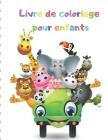 Livre de coloriage pour enfants: Mon premier grand livre de coloriage Cover Image