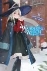Wandering Witch: The Journey of Elaina, Vol. 6 (light novel) Cover Image