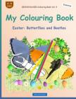 BROCKHAUSEN Colouring Book Vol. 4 - My Colouring Book: Easter: Butterflies and Beetles Cover Image