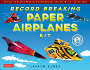 Record Breaking Paper Airplanes Kit: Make Paper Planes Based on the Fastest, Longest-Flying Planes in the World!: Kit with Book, 16 Designs & 48 Fold- Cover Image