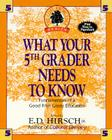 What Your Fifth Grader Needs to Know: Fundamentals of a Good Fifth-Grade Education Cover Image