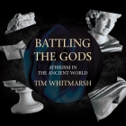 Battling the Gods: Atheism in the Ancient World Cover Image