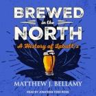 Brewed in the North Lib/E: A History of Labatt's Cover Image