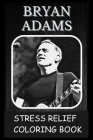 Stress Relief Coloring Book: Colouring Bryan Adams Cover Image