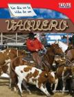 Un Dia En La Vida de Un Vaquero (a Day in the Life of a Cowhand) (Spanish Version) (Fluent) (Time for Kids Nonfiction Readers: Level 3.0) Cover Image