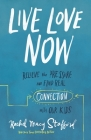 Live Love Now: Relieve the Pressure and Find Real Connection with Our Kids Cover Image
