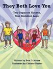 They Both Love You: Two Separate Houses, One Common Love Cover Image