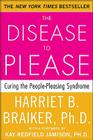 The Disease to Please: Curing the People-Pleasing Syndrome Cover Image