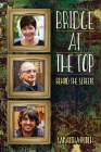 Bridge at the Top: Behind the Screens Cover Image