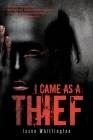 I Came as a Thief Cover Image