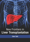 New Frontiers in Liver Transplantation Cover Image