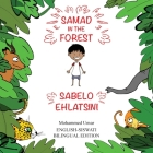 Samad in the Forest: English-Siswati Bilingual Edition Cover Image