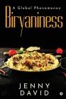 Biryaniness: A Global Phenomenon Cover Image