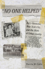 No One Helped: Kitty Genovese, New York City, and the Myth of Urban Apathy Cover Image