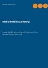 Bachelorarbeit Marketing: Social Media Marketing als Instrument zur Neukundengewinnung Cover Image