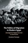 The Politics of Migration in Modern Egypt: Strategies for Regime Survival in Autocracies Cover Image