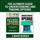 The Ultimate Guide to Understanding and Trading Options: Two-Book Bundle Cover Image