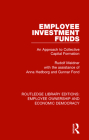 Employee Investment Funds: An Approach to Collective Capital Formation (Routledge Library Editions: Employee Ownership and Economic) Cover Image