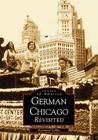 German Chicago Revisited (Images of America (Arcadia Publishing)) Cover Image