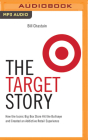 The Target Story: How the Iconic Big Box Store Hit the Bullseye and Created an Addictive Retail Experience Cover Image