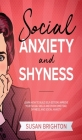 Social Anxiety and Shyness: Learn How to Build Self-Esteem, Improve Your Social Skills and Overcome Fear, Shyness, and Social Anxiety Cover Image