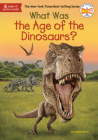 What Was the Age of the Dinosaurs? Cover Image