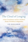The Cloud of Longing: A New Translation and Eco-Aesthetic Study of Kalidasa's Meghaduta Cover Image