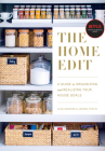 The Home Edit: A Guide to Organizing and Realizing Your House Goals (Includes Refrigerator  Labels) Cover Image