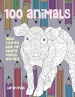 Adult Coloring Book for Colored Pencils and Pens - 100 Animals - Large Print Cover Image